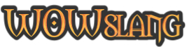 WoWSlang.com - World of Warcraft Slang